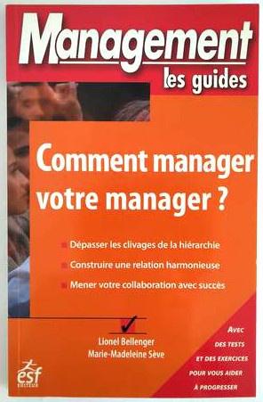 comment-manager-votre-manager-guide-management-bellenger