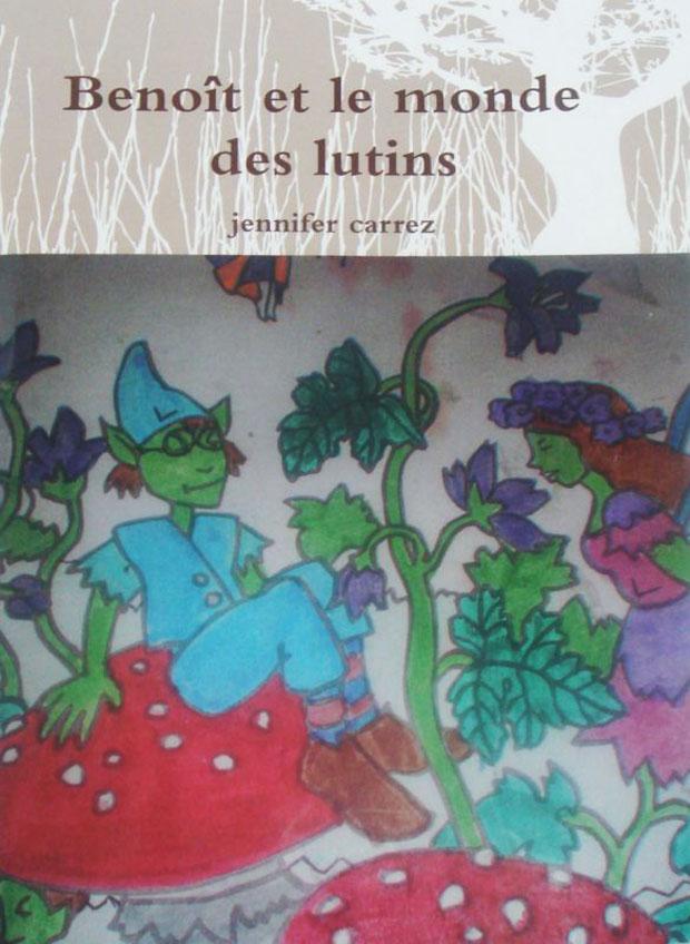 Jennifer Carrez Eymar Dessins enfants Livre Benoit Monde lutins