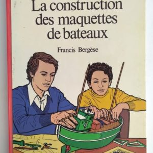 Construction-maquettes-bateaux-bergese