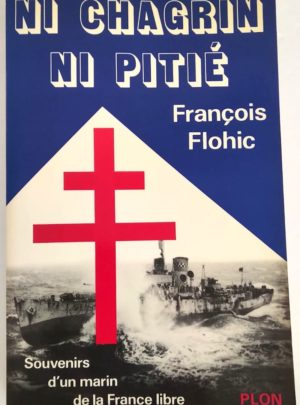 chagrin-ni-pitie-flohic-marin-france-libre
