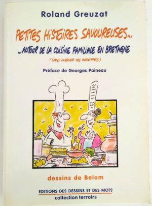 Petites histoires savoureuses… cuisine en Bretagne – Roland GREUZAT