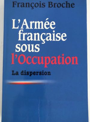 armee-francaise-occupation-broche-dispersion
