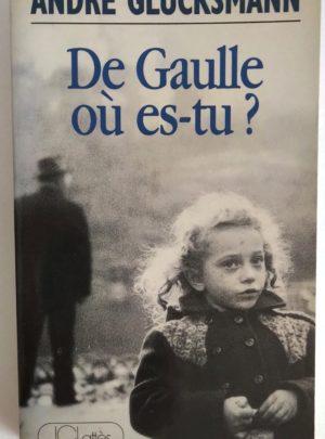 glucksmann-de-gaulle-ou-est-tu