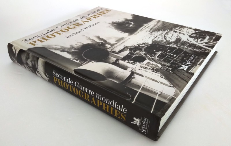 Seconde Guerre Mondiale Photographies – Richard HOLMES